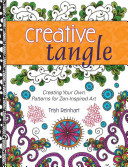 Creative TangleCreating Your Own Patterns for Zen-Inspired Art