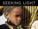 Seeking LightPortraits of Humanitarian Action in War