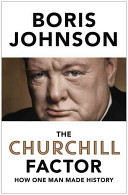 The Churchill FactorHow One Man Made History