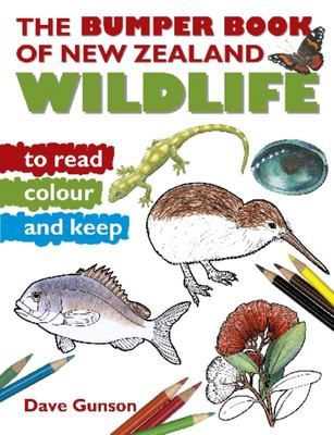 The Bumper Book of New Zealand Wildlife to Read, Colour and Keep