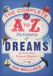 Complete A to Z Dictionary of Dreams: Be Your Own Dream Expert