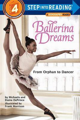 Ballerina Dreams: From Orphan to Dancer (Step Into Reading: A Step 4 Book)