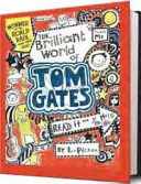 Brilliant World of Tom Gates (#1) - with lentastic cover