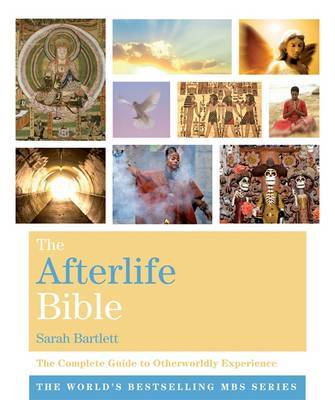 Afterlife Bible: The Complete Guide to Otherworldly Experien