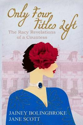 Only Four Titles Left: The Racy Revelations of a Countess