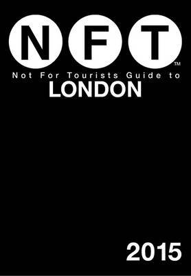 Not for Tourists Guide to London: 2015