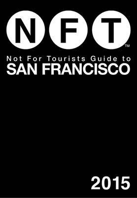 Not for Tourists Guide to San Francisco: 2015