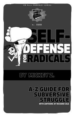Self Defense for Radicals: A to Z Guide for Subversive Struggle