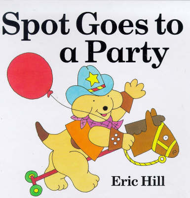 Spot Goes to a Party (Lift the Flap)