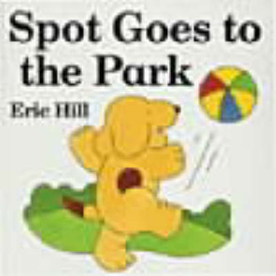 Spot Goes to the Park (Lift the Flap)