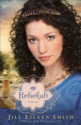 Rebekah (Wives of the Patriarchs #2)