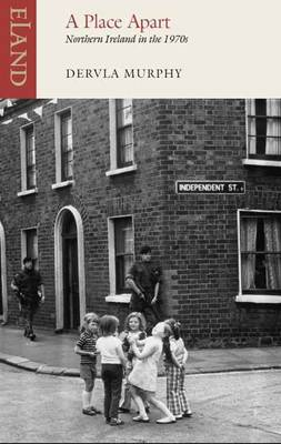 A Place Apart Northern Ireland in The 1970s