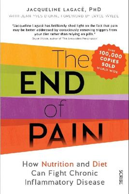 End of Pain How Nutrition and Diet Can Fight Chronic Inflammatory Disease
