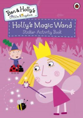 Ben and Holly's Little Kingdom: Holly's Magic Wand Sticker Activity Book