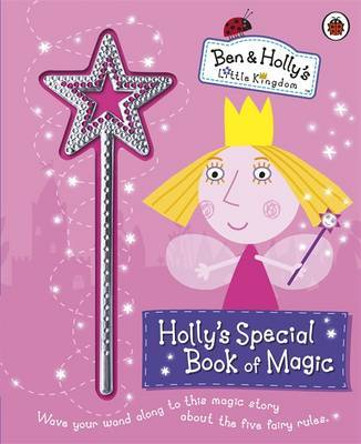 Holly's Special Book of Magic with Sparkly Magic Wand (Ben and Holly's Little Kingdom)