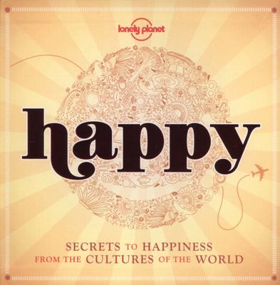 Happy Secrets to Happiness From Cultures of the World