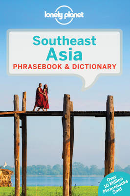 Lonely Planet: Southeast Asia Phrasebook & Dictionary 3rd Ed