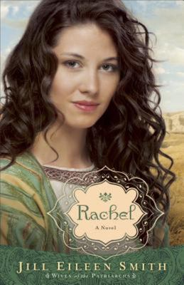 Rachel (Wives of the Patriarchs #3)