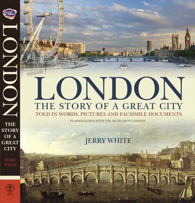 London: The Story of a Great City