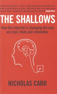 The Shallows : How the Internet is Changing the Way We Think, Read and Remember