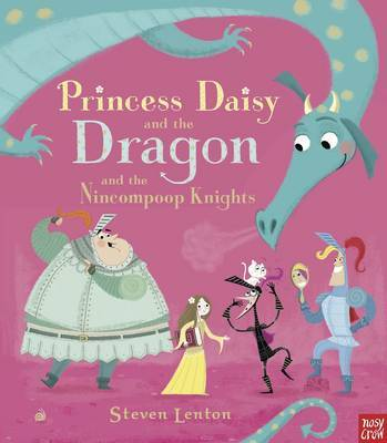 Princess Daisy and the Dragon and the Nincompoop Knights (HB)