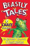 Beastly Tales: 6 Crazy Creature Capers