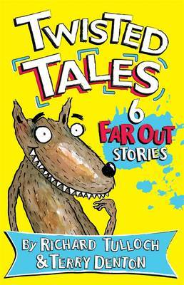 Twisted Tales: 6 Fairy Tales Turned Inside Out