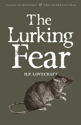 Lurking Fear (Lovecraft Collected Short Stories #4)