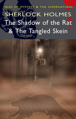 Sherlock Holmes: The Shadow of the Rat & The Tangled Skein