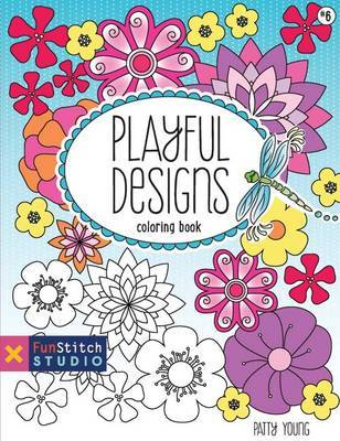 Playful Designs Coloring Book: 18 Fun Designs + See How Colors