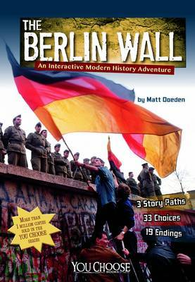 The Berlin Wall (You Choose History)