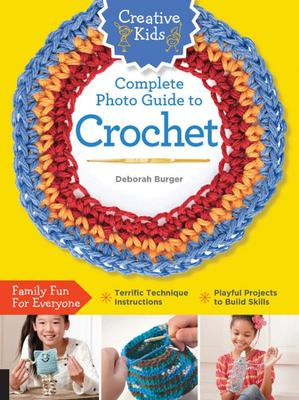 Crochet (Creative Kids Complete Photo Guide)