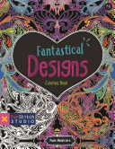 Fantastical Designs Coloring Book18 Fun Designs + See How Colors Play Together + Creative Ideas
