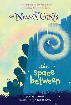 Never Girls: #2 the Space Between