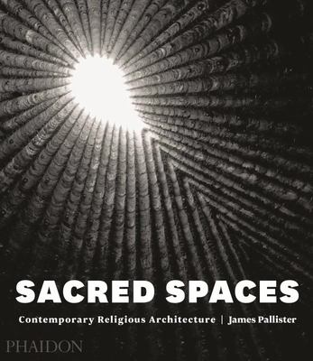 Sacred Spaces - Contemporary Religious Architecture