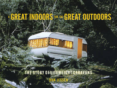 Great Indoors for the Great Outdoors: The Story of Liteweight Caravans