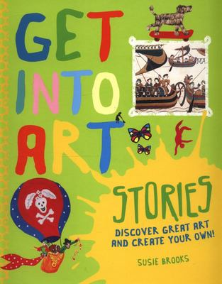 Get into Art: Stories: Discover Great Art - and Create Your Own!