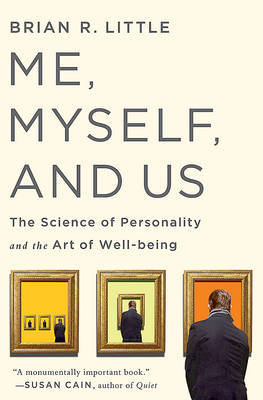 Me Myself and Us : The Science of Personality and the Art of Well-Being