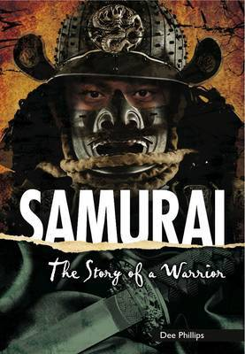 Samurai: The Story of a Warrior