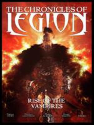 Chronicles of Legion: Volume 1: Rise of the Vampires