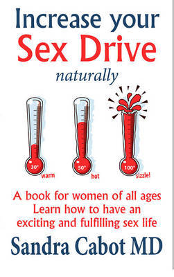 Increase Your Sex Drive Naturally: A Book for Women of All Ages