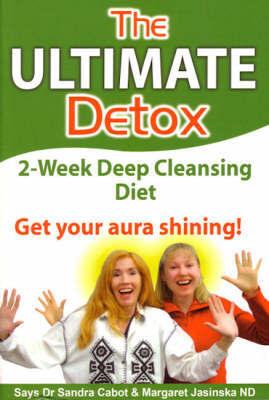 The Ultimate Detox: 2-Week Deep Cleansing Diet