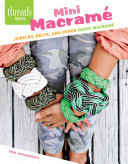 Mini MacraméJewelry, Belts, and Other Quick Macramé Projects