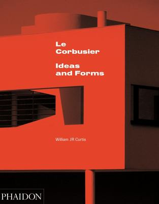 Le Corbusier - Ideas & Forms
