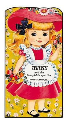 Mary and the Fancy-dress Parties - Press Out Doll Dressing Book