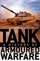 Tank A History of Armoured Warfare