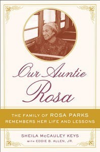Our Auntie Rosa: Remembering the Life and Lessons of the Real Rosa Parks