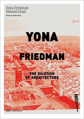 Yona Friedman - The Dilution of Architecture