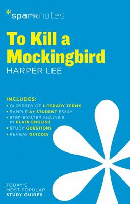 Spark Notes  To Kill a Mockingbird by Harper Lee