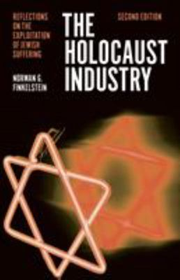 The Holocaust Industry Reflections on the Exploitation of Jewish Suffering